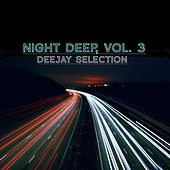 Night Deep, Vol. 3 (Deejay Selection) by Various Artists