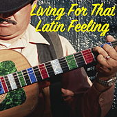 Living For That Latin Feeling von Various Artists