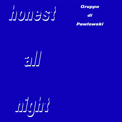 Honest All Night de Gruppo di Pawlowski