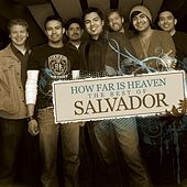 How Far Is Heaven: The Best Of Salvador by Salvador