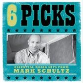 6 PICKS: Essential Radio Hits EP di Mark Schultz