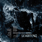 When Black Beats Blue [Rarities] de Seabound