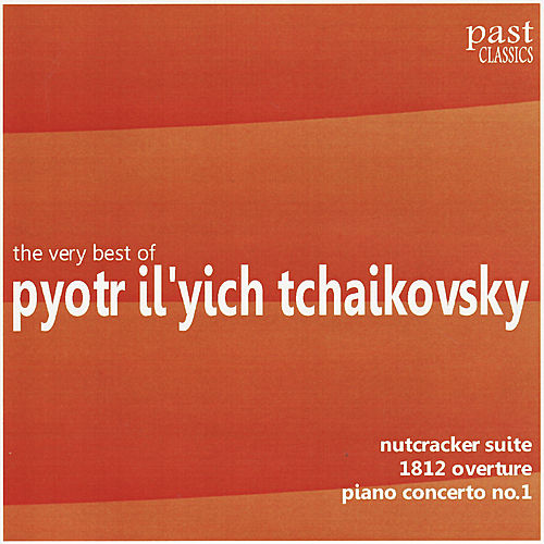 The Very Best of Pyotr Il'yich Tchaikovsky by Various Artists