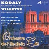 Kodaly: Duo pour Violon et Violoncelle & Villete: Trois Préludes pour Cordes von Orchestre de l'île de la Cité