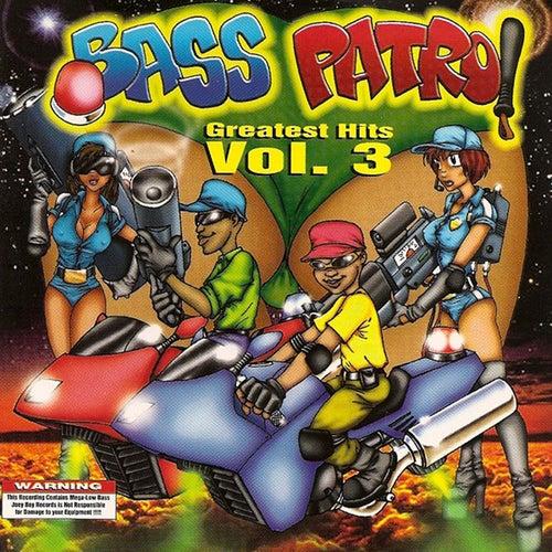 Greatest Hits Vol.3 by Bass Patrol