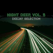 Night Deep, Vol. 5 (Deejay Selection) de Various Artists