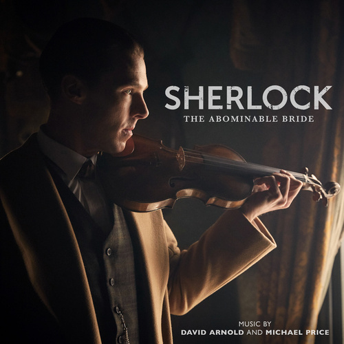 Sherlock: The Abominable Bride (Original Television Soundtrack) by David Arnold