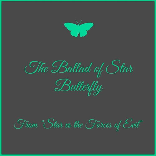 The Ballad of Star Butterfly (From 'Star vs the Forces of Evil') de Club Unicorn