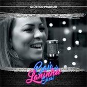 Baú da Laninha Show: Acústico Imaginar by Laninha Show