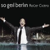 So geil Berlin von Roger Cicero