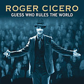 Guess Who Rules the World von Roger Cicero