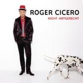 Nicht artgerecht von Roger Cicero