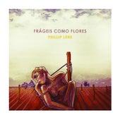 Frágeis Como Flores de Phillip Long