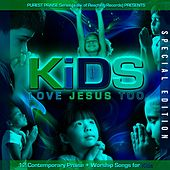 Kids Love Jesus Too: Special Edition by Various Artists
