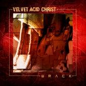 Wrack de Velvet Acid Christ