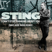 I Can't Stop Thinking About You (Dave Audé Radio Remix) by Sting