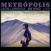 Metrópolis (Live) de León Larregui