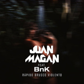 Rápido, Brusco, Violento de Juan Magan