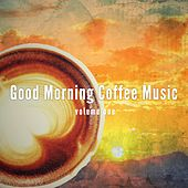 Good Morning Coffee Music, Vol. 1 (Finest Good Morning Jazz & Lounge Vibes) by Various Artists