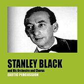 Exotic Percussion by Stanley Black