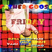 Friday (feat. Little Goose, Elena Moon Park, Yami Bolo & Itimo) by Father Goose