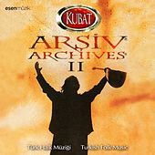 Arşiv, Vol. 2 (Türk Halk Müziği / Turkish Folk Music) von Kubat