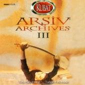 Arşiv, Vol. 3 (Türk Halk Müziği / Turkish Folk Music) von Kubat