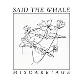 Miscarriage by Said The Whale