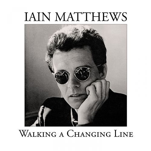 Walking a Changing Line (The Songs of Jules Shear) by Iain Matthews