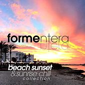 Formentera Beach Sunset and Sunrise Chill Collection by Various Artists