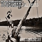 Together (Yall Tribute) von Anne-Caroline Joy