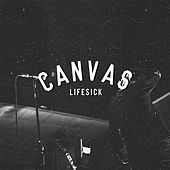 Lifesick by Canvas
