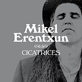 Cicatrices by Mikel Erentxun