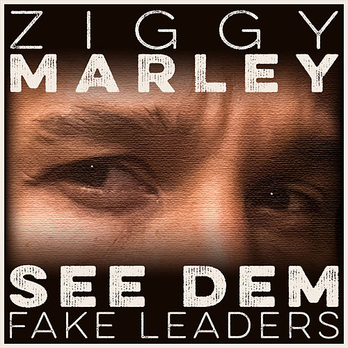 See Dem Fake Leaders by Ziggy Marley