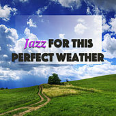Jazz For This Perfect Weather di Various Artists