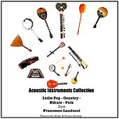 Acoustic Instruments Collection (A Crossover of Indie Pop Country Ethnic  Folk) by Francesco Landucci