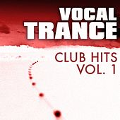 Vocal Trance Club Hits, Vol. 1 by Various Artists