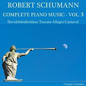 Robert Schumann: Complete Piano Music, Vol. 3 by Claudio Colombo