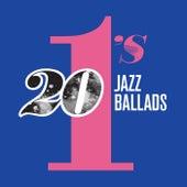 20 #1's: Jazz Ballads von Various Artists