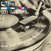 So...ul in Love! Best Soul Songs from the 60s and 70s (Original Versions) de Various Artists