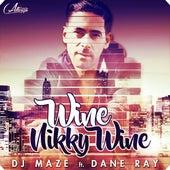 Wine Nikky Wine (feat. Dane Ray) by DJ Maze