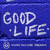 Good Life (Mark McCabe Remix) de Soulé