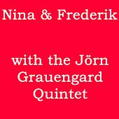 With The Jörn Grauengard Quintet de Nina & Frederik