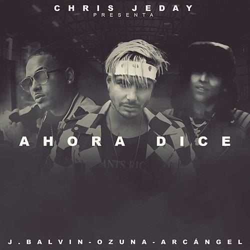 Ahora Dice by Chris Jeday