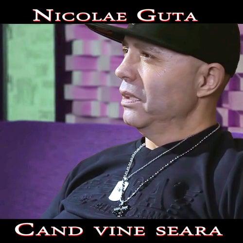Cand Vine Seara de Nicolae Guta