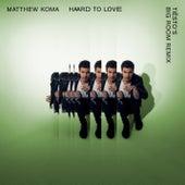 Hard To Love (Tiësto's Big Room Remix) by Matthew Koma