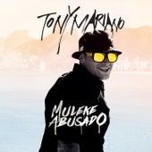 Muleke Abusado by Tony Mariano