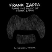 Frank Zappa Plays The Music Of Frank Zappa: A Memorial Tribute van Frank Zappa