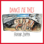 Dance Me This by Frank Zappa