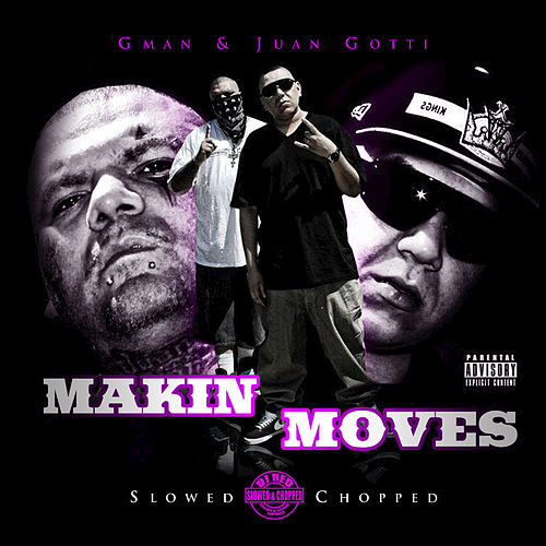 Makin Moves (Slowed & Chopped) by Juan Gotti